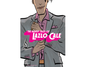Strip GoranThe Bawdy Tales of Lazlo Cale #1
